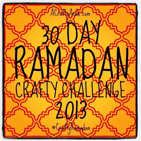 A Crafty Arab 30 Day Ramadan Crafty Challenge {2013}