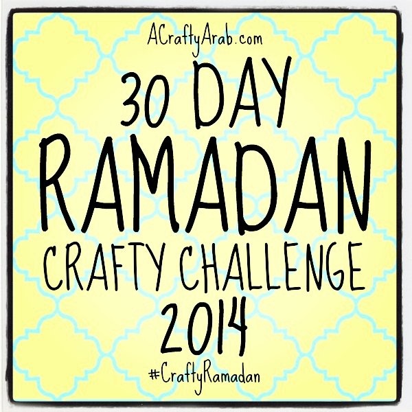 A Crafty Arab 30 Day Ramadan Crafty Challenge {2014}