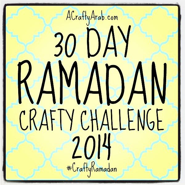 A Crafty Arab 30 Day Ramadan Crafty Challenge {2014}