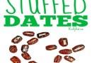 6 Kid Approved Stuffed Dates {Recipe}