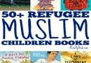 50+ Refugee Muslim Children Books {Resource}