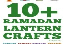 10+ Ramadan Lantern Crafts {Resource}
