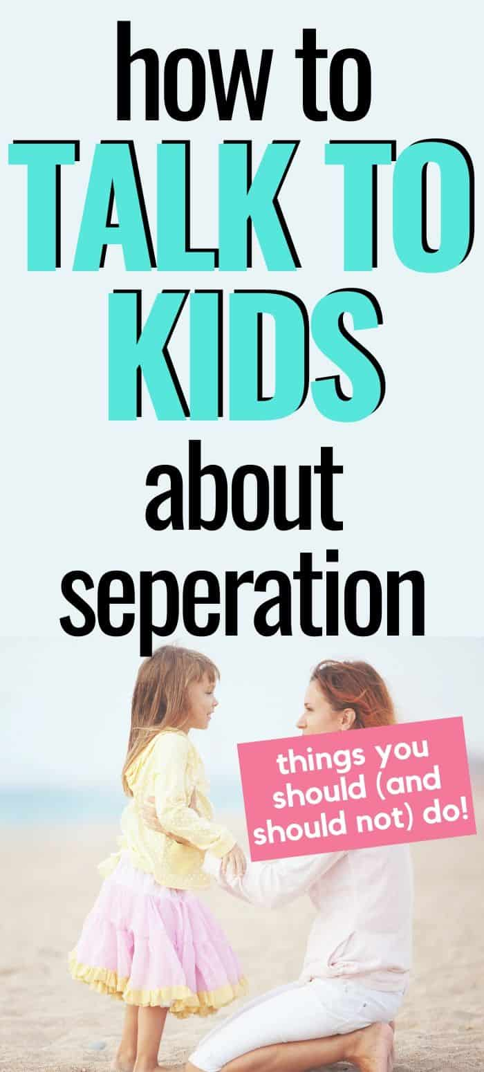 How To Talk To Your Kids About Separation