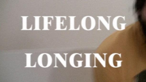 LifelongLonging_still-001
