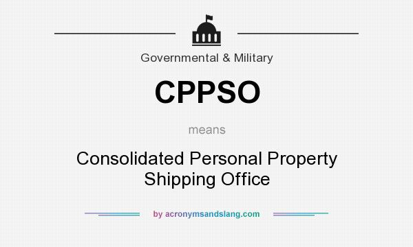 CPPSO - Consolidated Personal Property Shipping Office in Government & Military by AcronymsAndSlang.com