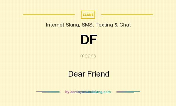 df dear friend in
