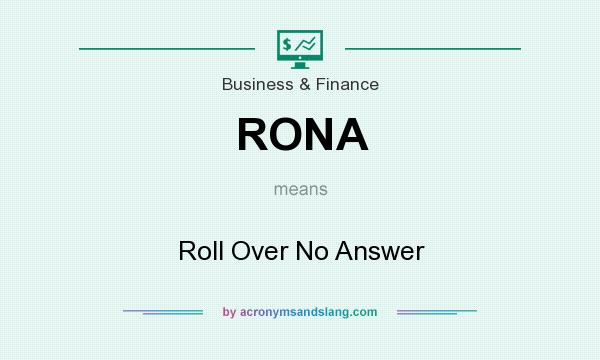 RONA  Roll Over No Answer in Business  Finance by