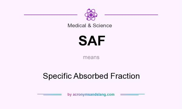 SAF - Specific Absorbed Fraction in Medical & Science by ...