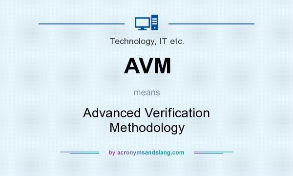 AVM - Advanced Verification Methodology in Technology. IT etc. by AcronymsAndSlang.com