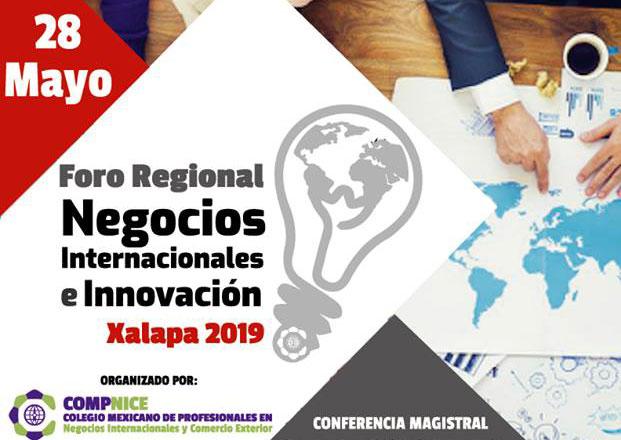 El Ayuntamiento de Xalapa, a través de la Dirección de Desarrollo Económico, invita al Foro Regional Negocios Internacionales e Innovación Xalapa 2019, organizado por el Colegio Mexicano de Profesionales en Negocios Internacionales y Comercio Exterior, el próximo 28 de mayo.
