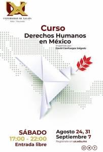 """La Universidad de Xalapa invita al curso """"Derechos Humanos en México"""", impartido por David Cienfuegos Salgado, los días 24 y 31 de agosto y 7 de septiembre, con horario de 17:00 a 22:00 horas."""