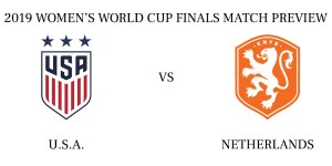U.S.A. vs Netherlands 2019 Women's World Cup finals