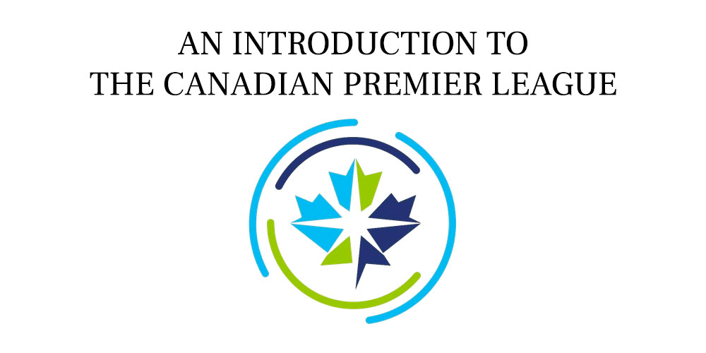 Introduction to the Canadian Premier League