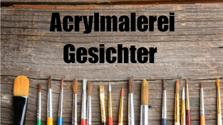 Gesichter malen mit Acrylfarben Bildcopyright: Fotolia.de
