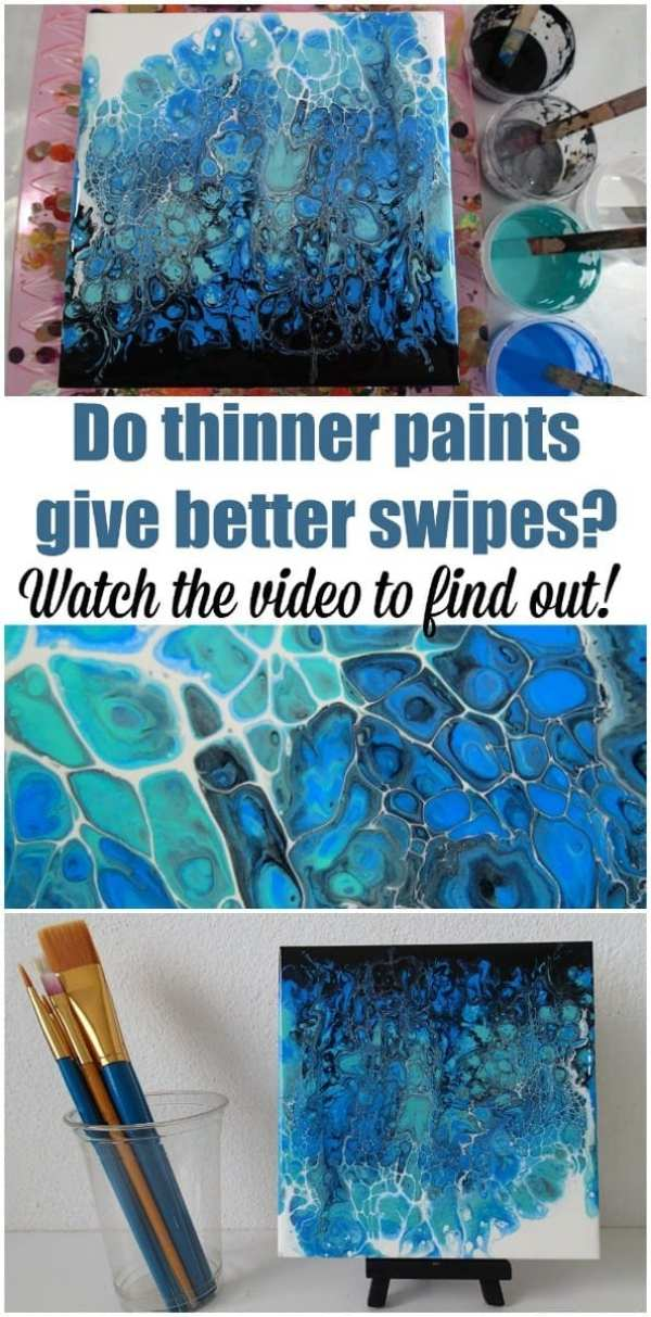 Video. Do thinner paints make for better swipes in acrylic pouring Do you get more cells Bigger cells or better cells Watch the video to find out more about swiping with acrylic paints.