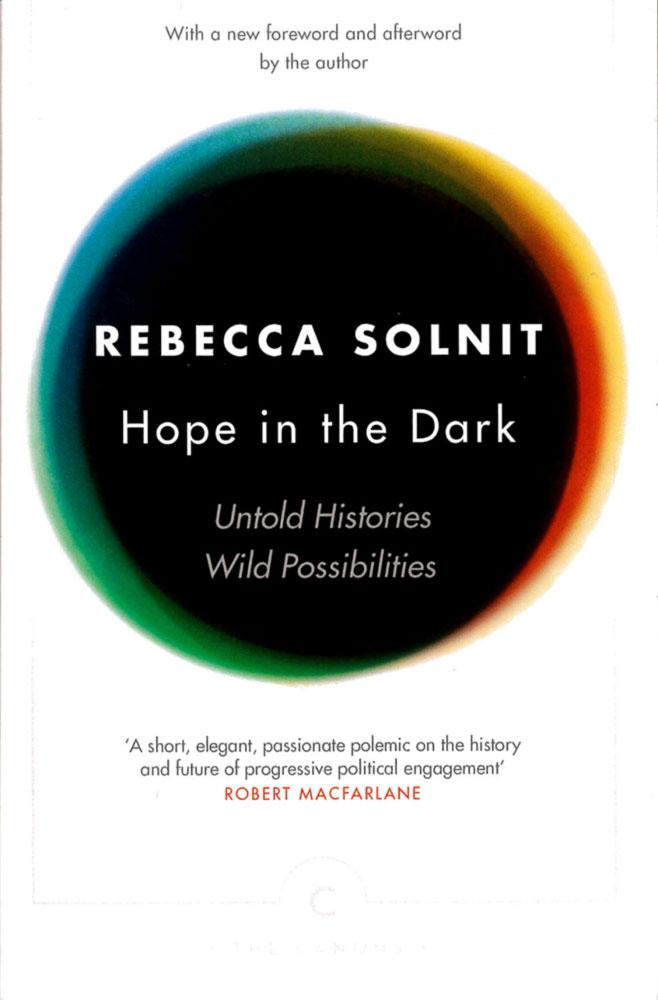 Hope in the Dark: Rebecca Solnit