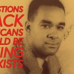 7 Questions Black Americans Should Be Asking Marxists 23