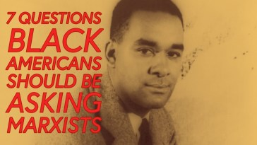 7 Questions Black Americans Should Be Asking Marxists 7