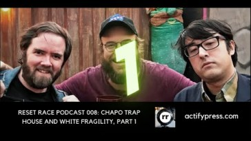 Reset Race Podcast 008: Chapo Trap House and White Fragility, Part 1 15