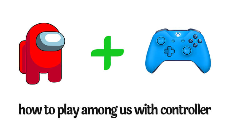 how to play among us with controller