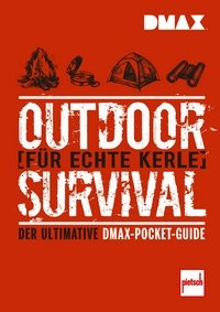Bild von DMAX Outdoor-Survival für echte Kerle - Der ultimative DMAX-Pocket-Guide