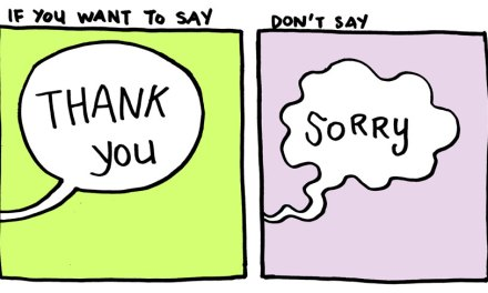 """Stop Saying """"Sorry"""" And Say """"Thank You"""" Instead"""