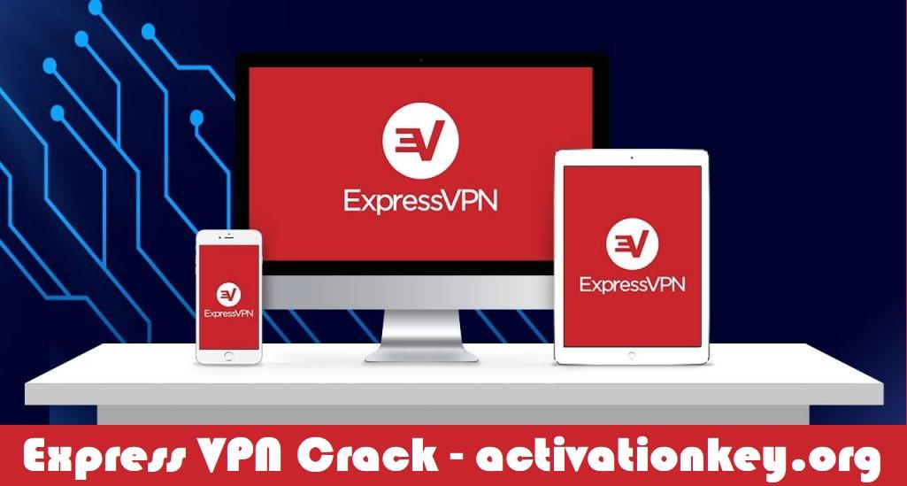 Express VPN 8.5.3 Crack + Activation Code (Full 2020)