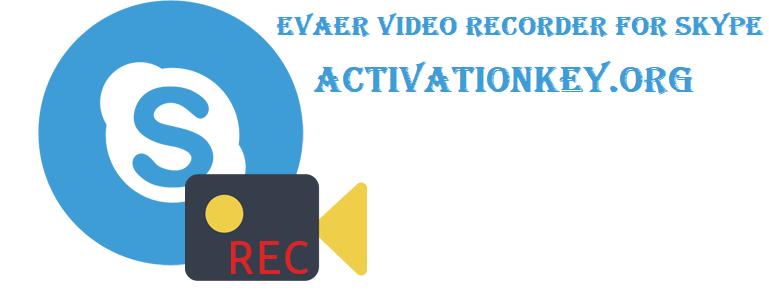Evaer Video Recorder For Skype 2.0.5.18 Crack [Latest]