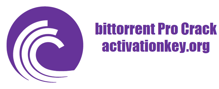 BitTorrent Pro Crack For Windows 7, 8, 8.1 and 10