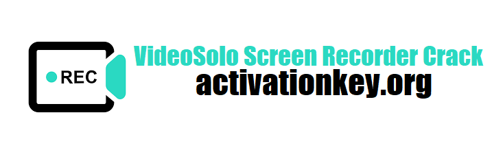 VideoSolo Screen Recorder Crack Registration Code (Windows 10)