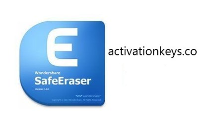 Wondershare SafeEraser 4.9.9.14 Crack + Serial Key 2019 (Latest+Code)