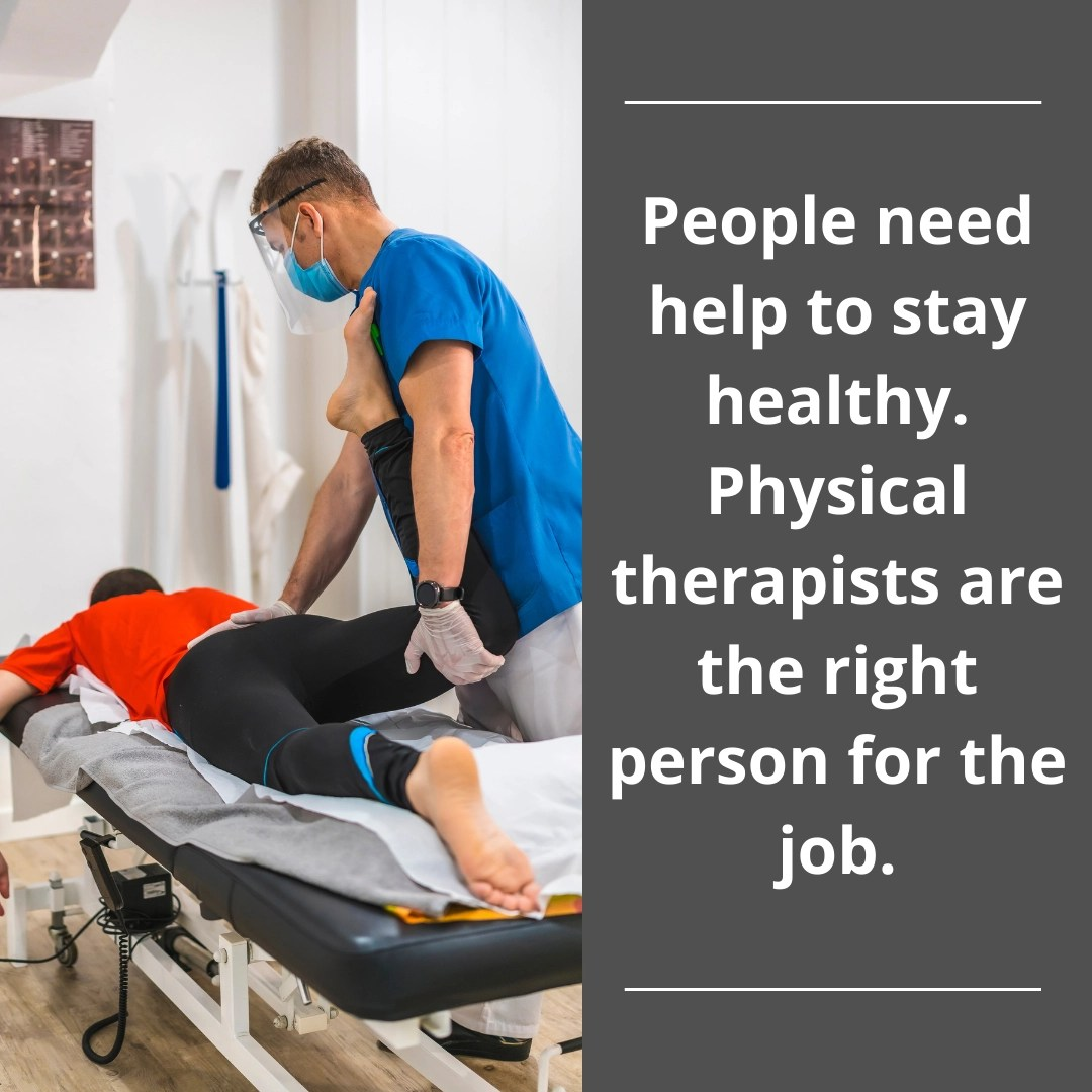 People need PT to stay healthy