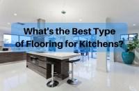 Kitchen Flooring - Which types are best?