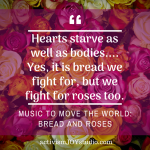 Music to Move the World: Bread and Roses