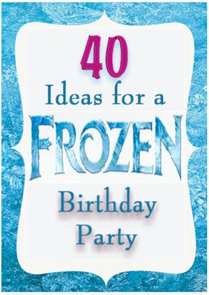 over 40 frozen party ideas kids party