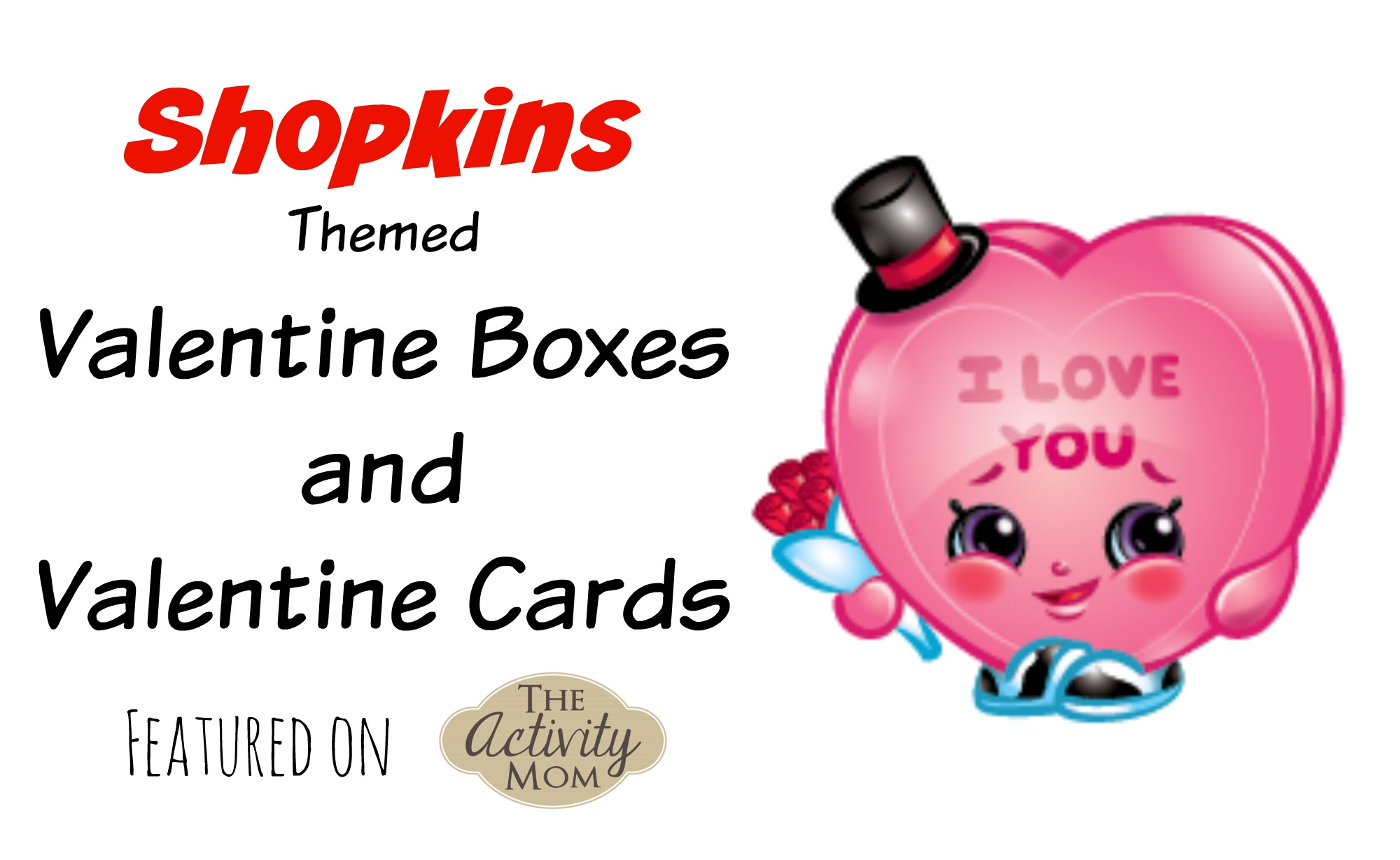 The Activity Mom Shopkins Valentines Day The Activity Mom
