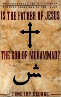 Is the Father of Jesus the God of Muhammad
