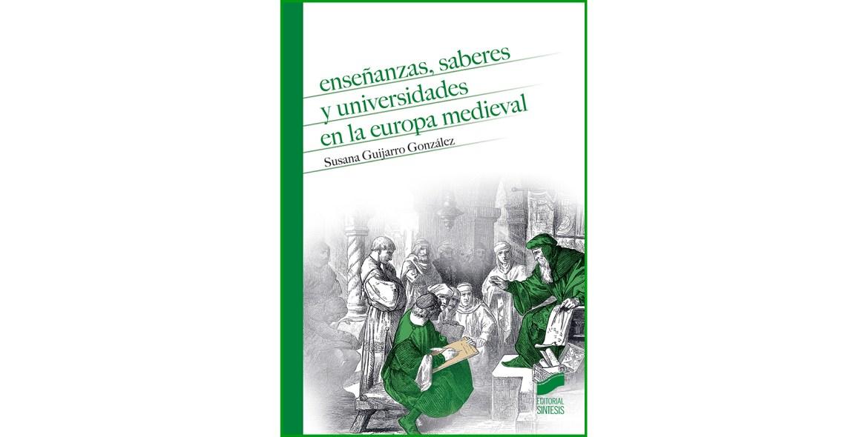 Enseñanzas, saberes y universidades en la Europa medieval