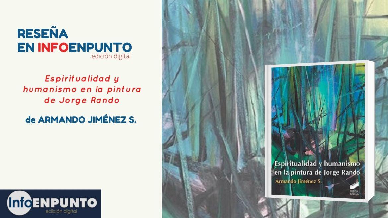 Reseña del libro 'Espiritualidad y humanismo en la pintura de Jorge Rando'