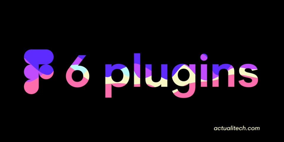 6 plugins indispensables pour Figma