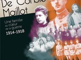 «De Gaulle, De Corbie, Maillot : une famille au coeur de la guerre (1914-1918)»