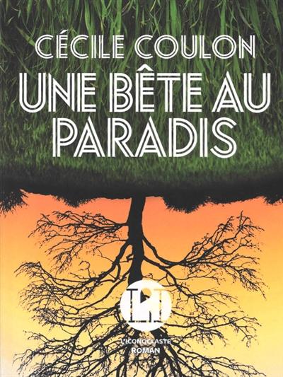 Cecile Coulon Une Bete Au Paradis : cecile, coulon, paradis, Cécile, Coulon, Bête, Paradis