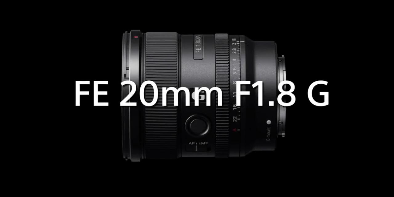 Les premiers commentaires sur les objectifs Sony 20 mm f / 1,8 FE G montrent qu'il s'agit d'un objectif impressionnant!