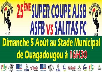 25e super coupe AJSB:La finale aura lieu le  dimanche 05 août prochain au stade Issoufou Joseph Conombo de Ouagadougou