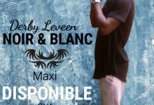 Photo of NEWS | NOIR & BLANC – le maxi de Derby Leveen (3 titres à savouré)