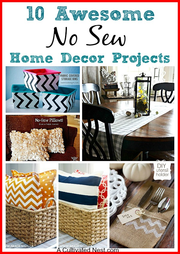 10 No Sew Home Decor Projects A Cultivated Nest