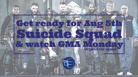 suicide squad things to know in theater aug 5th and on GMA monday