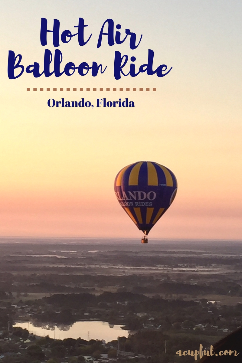 Checking off a bucket list item with a Hot Air Balloon Ride in Orlando Florida | Riding a hot air ballon | Orlando Balloon Rides | acupful.com | Mandy Carter | Things to do in Orlando | #LoveFl | once in a lifetime experiences | balloon rides | romantic adventures | #OBRballoonatic