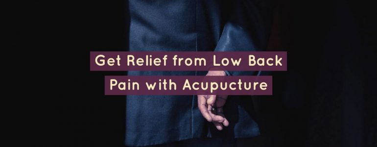 Low Back Pain Treatment with Acupuncture and Chinese Medicine