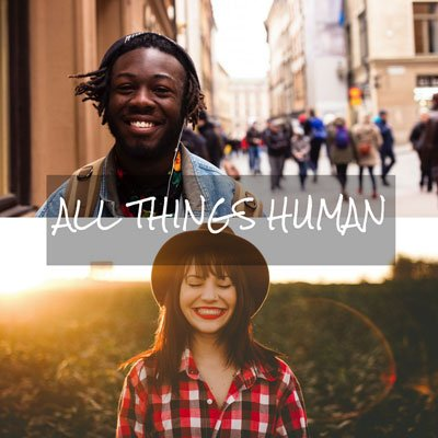 All Things Human